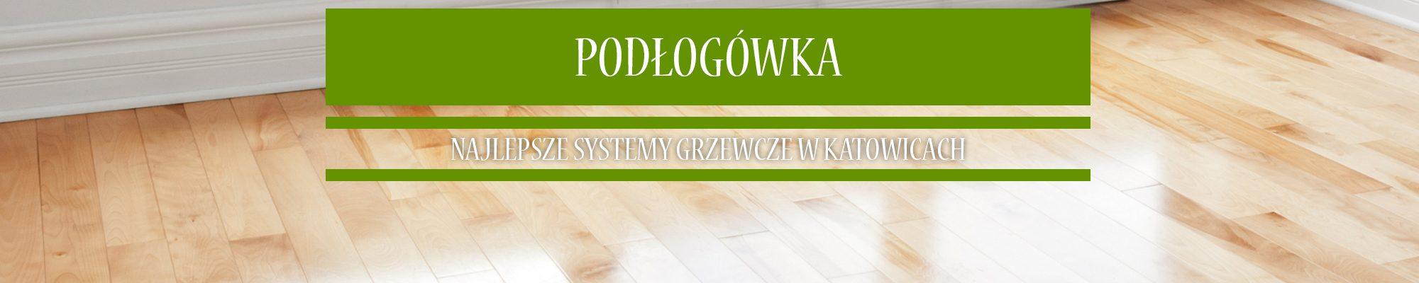 Ogrzewanie podłogowe Katowice